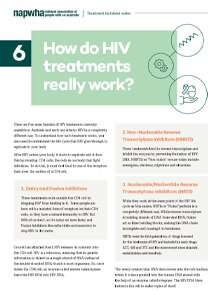 6 of 8 Treatment Factsheet – How do HIV treatments really work?