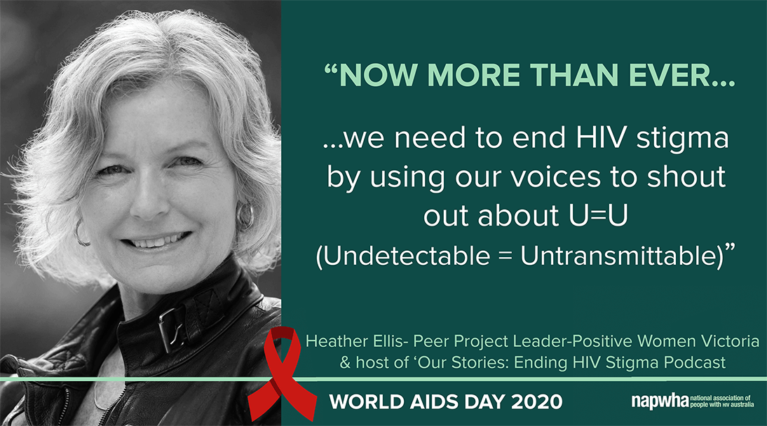 Heather Ellis, Peer Project Leader of Positive Women Victoria and host of 'Our Stories: Ending HIV Stigma Podcast' provides a World AIDS Day 2020 message